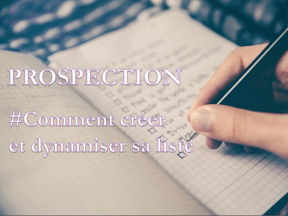 La prospection, comment creer et dynamiser sa liste