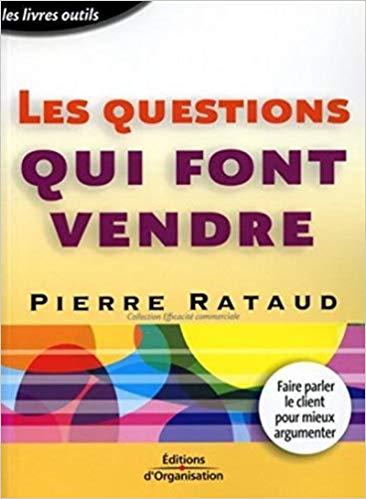 Les questions qui font vendre de Pierre Rataud – Editions d'Organisations