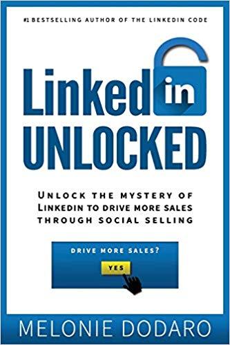 Linkedin Unlocked de Melonie Dodaro – Imprimé par Amazon