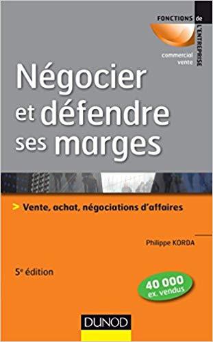 Négocier et défendre ses marges de Philippe KORDA – éditions DUNOD