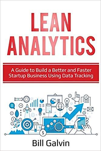Lean Analytics de Croll et Yoskovitz – Editions O'Reilly