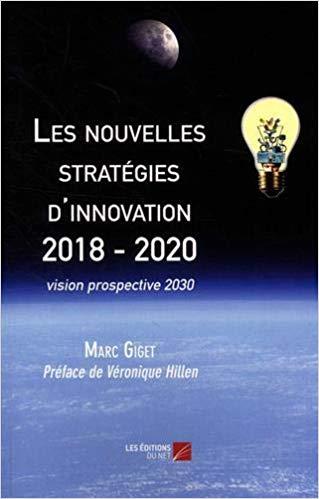Les nouvelles stratégies d'innovation 2018–2020 de Marc Giget